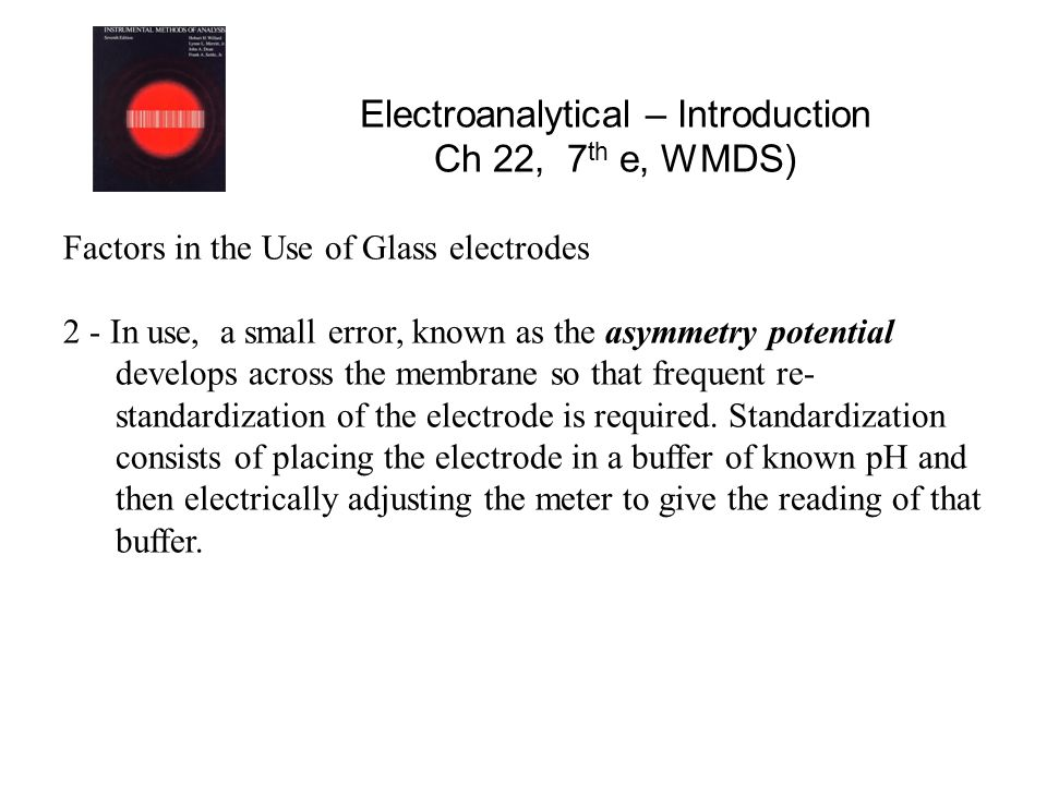 Electroanalytical – Introduction Ch 22, 7th e, WMDS)