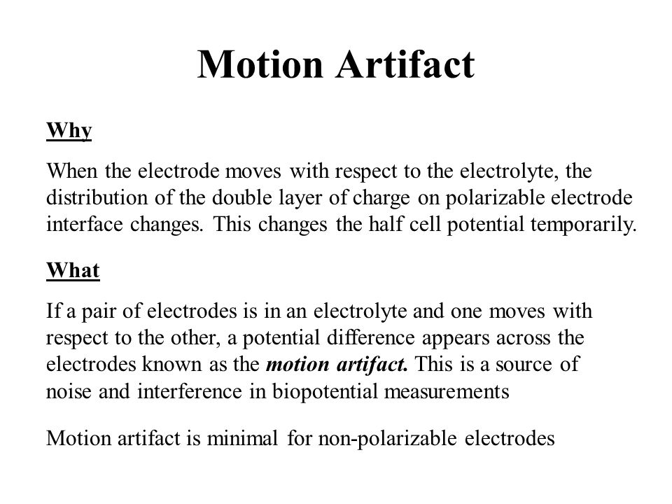 Motion Artifact Why.