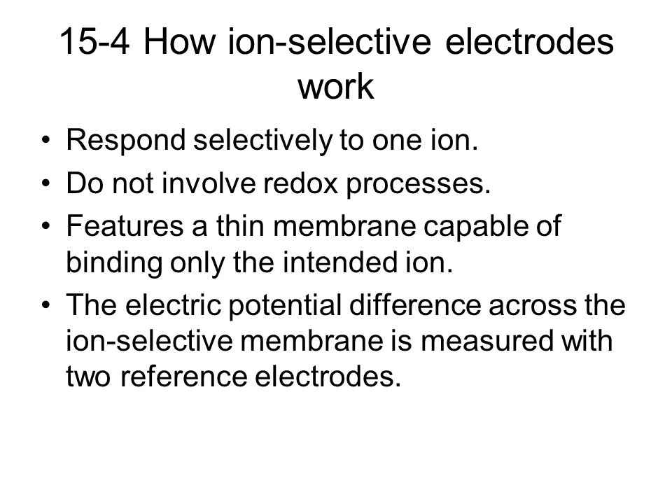15-4 How ion-selective electrodes work
