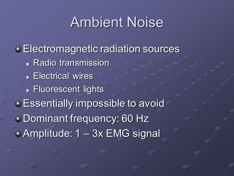 Ambient Noise Electromagnetic radiation sources