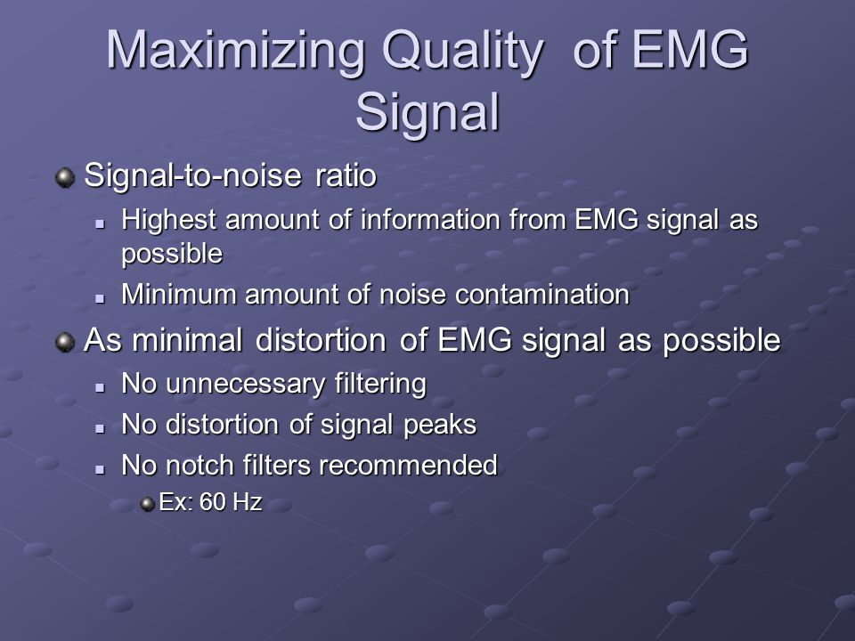 Maximizing Quality of EMG Signal