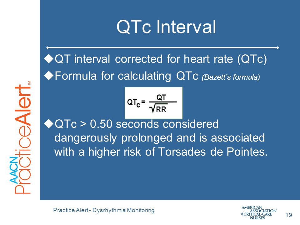 QTc Interval QT interval corrected for heart rate (QTc)