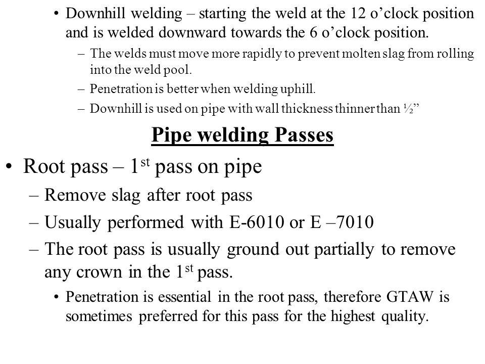 Root pass – 1st pass on pipe