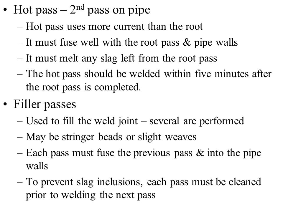 Hot pass – 2nd pass on pipe