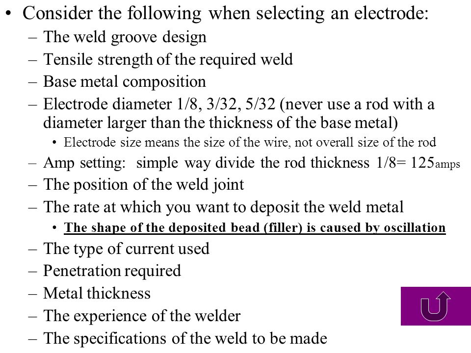 Consider the following when selecting an electrode:
