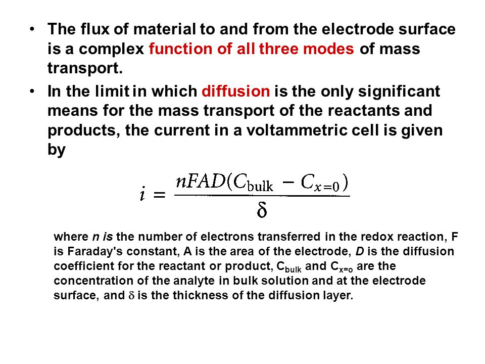 The flux of material to and from the electrode surface is a complex function of all three modes of mass transport.