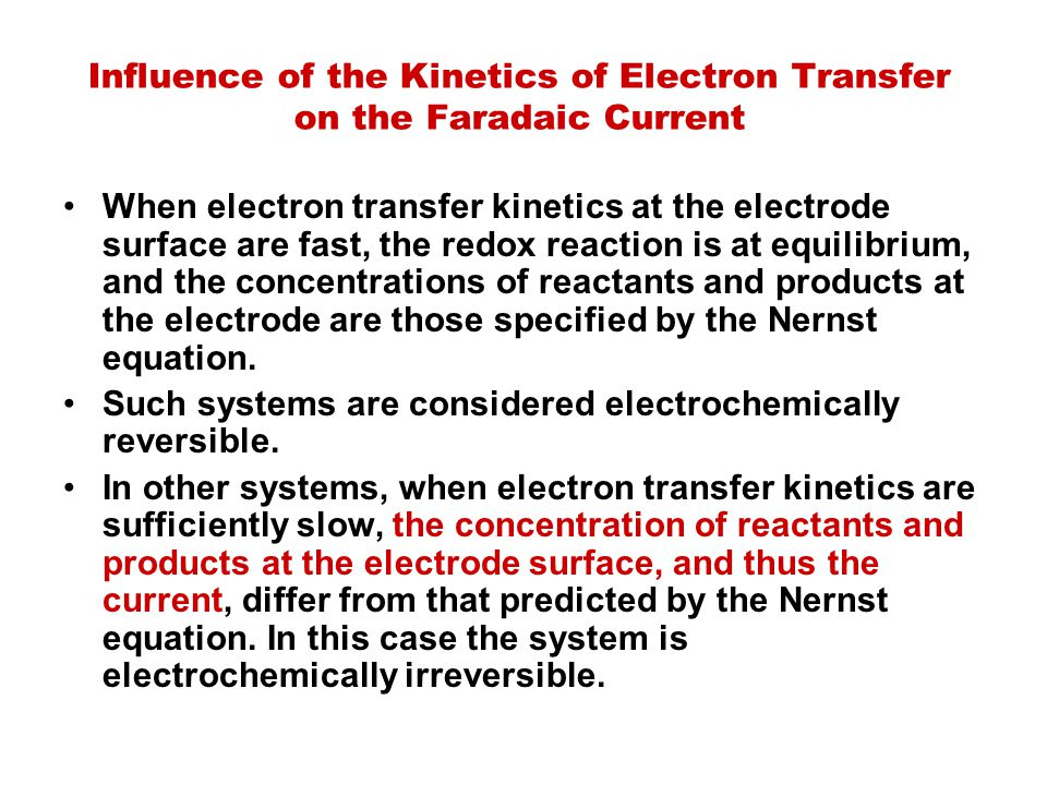 Influence of the Kinetics of Electron Transfer on the Faradaic Current
