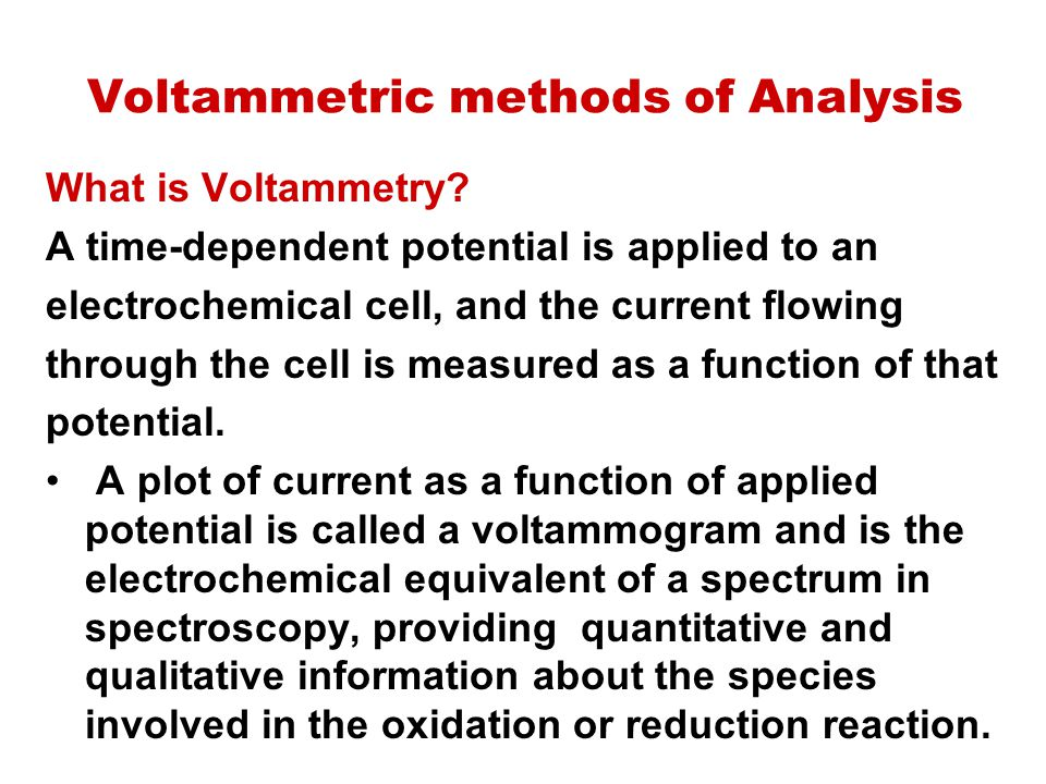 Voltammetric methods of Analysis