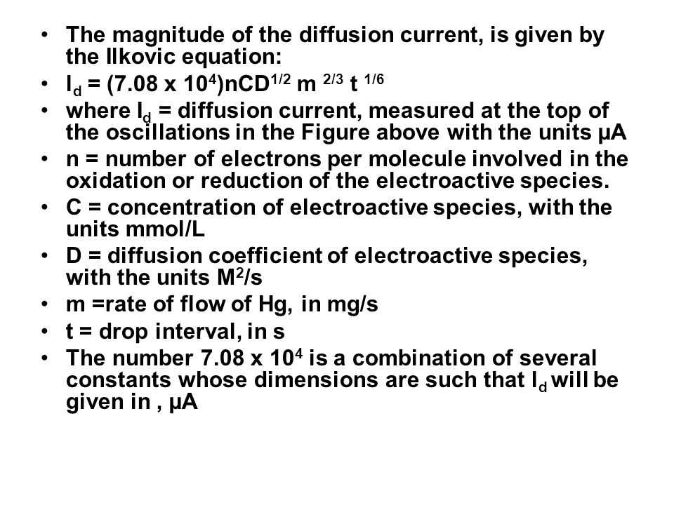 The magnitude of the diffusion current, is given by the Ilkovic equation: