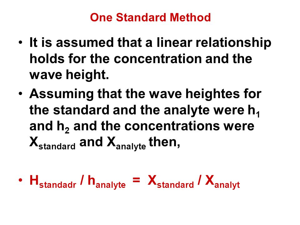 Hstandadr / hanalyte = Xstandard / Xanalyt