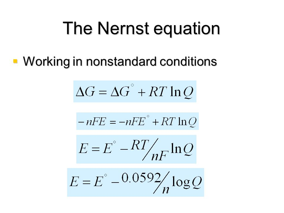 The Nernst equation Working in nonstandard conditions