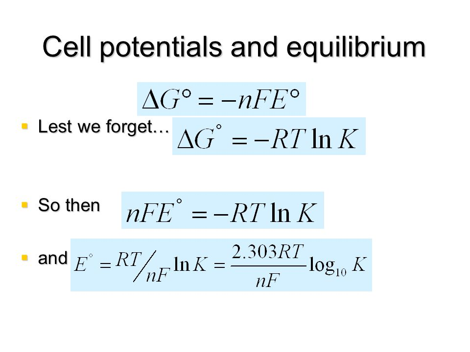 Cell potentials and equilibrium