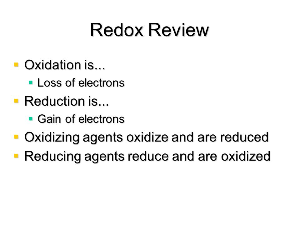 Redox Review Oxidation is... Reduction is...