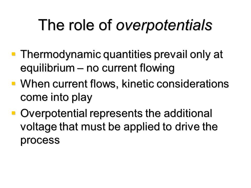 The role of overpotentials