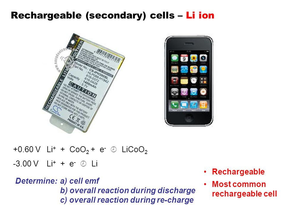 Rechargeable (secondary) cells – Li ion