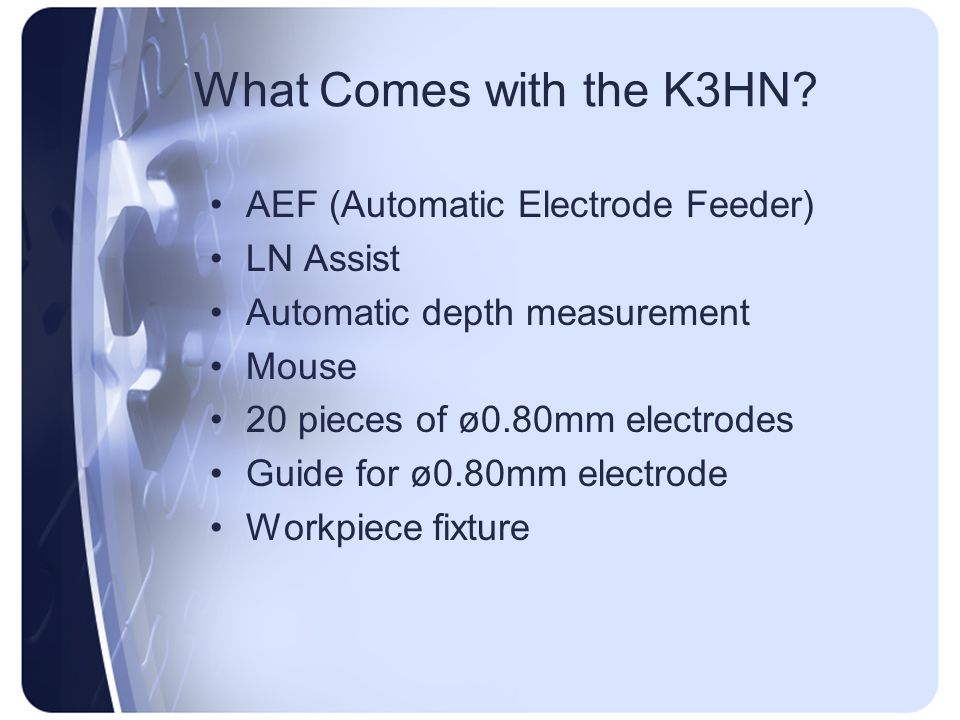 What Comes with the K3HN AEF (Automatic Electrode Feeder) LN Assist