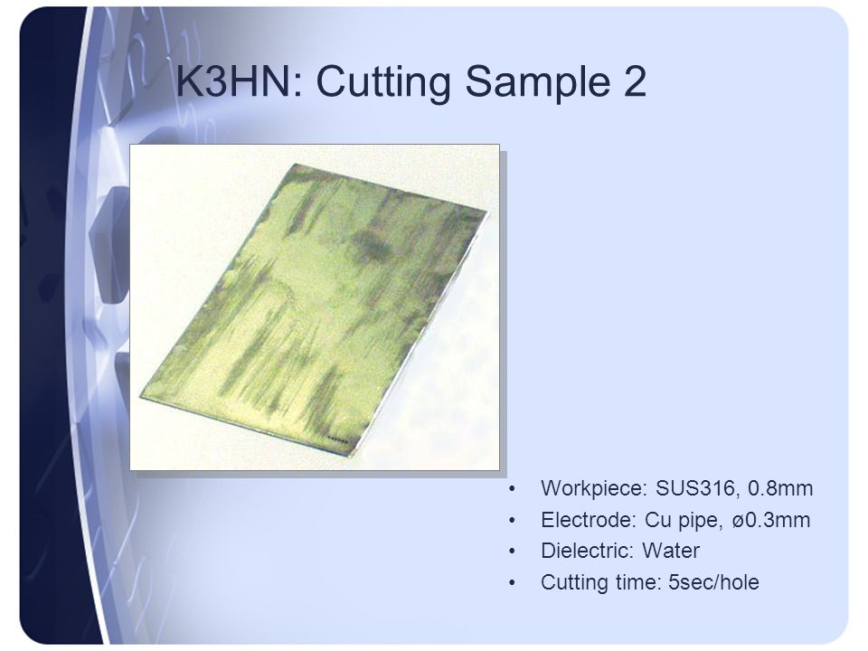 K3HN: Cutting Sample 2 Workpiece: SUS316, 0.8mm