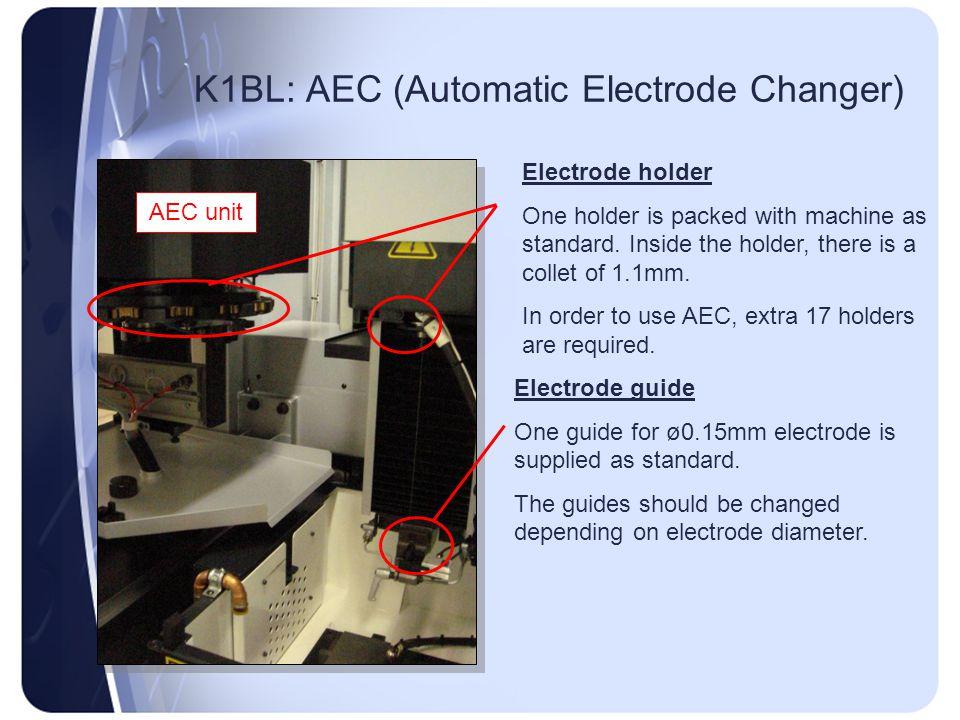 K1BL: AEC (Automatic Electrode Changer)