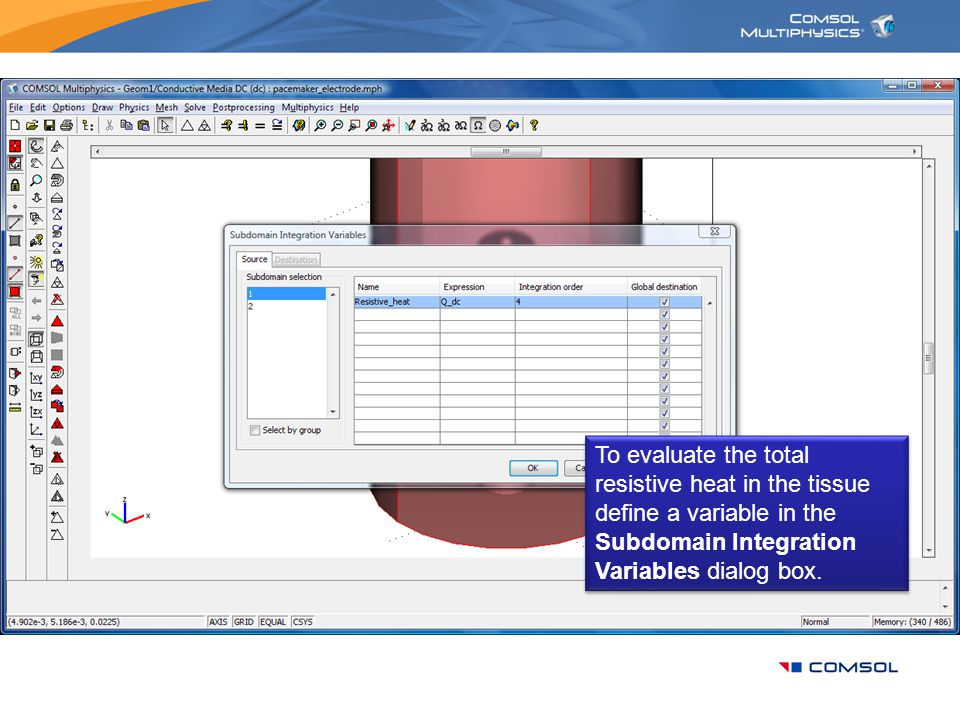 To evaluate the total resistive heat in the tissue define a variable in the Subdomain Integration Variables dialog box.