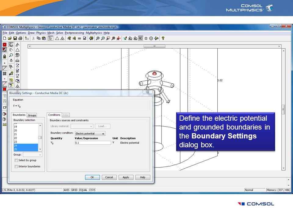 Define the electric potential and grounded boundaries in the Boundary Settings dialog box.