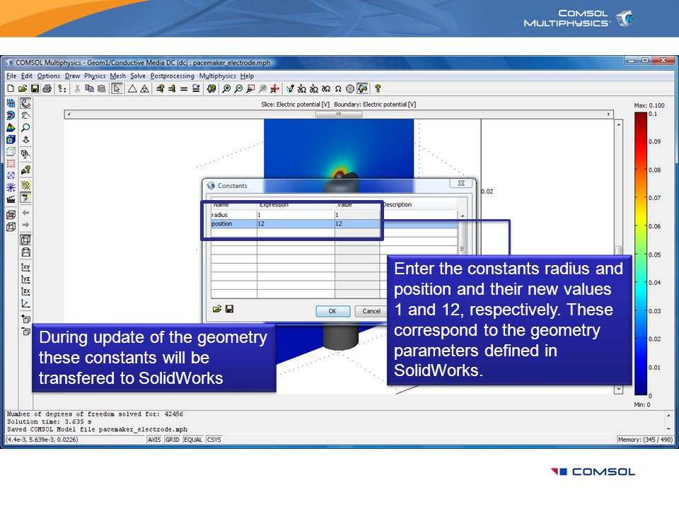 Enter the constants radius and position and their new values 1 and 12, respectively. These correspond to the geometry parameters defined in SolidWorks.