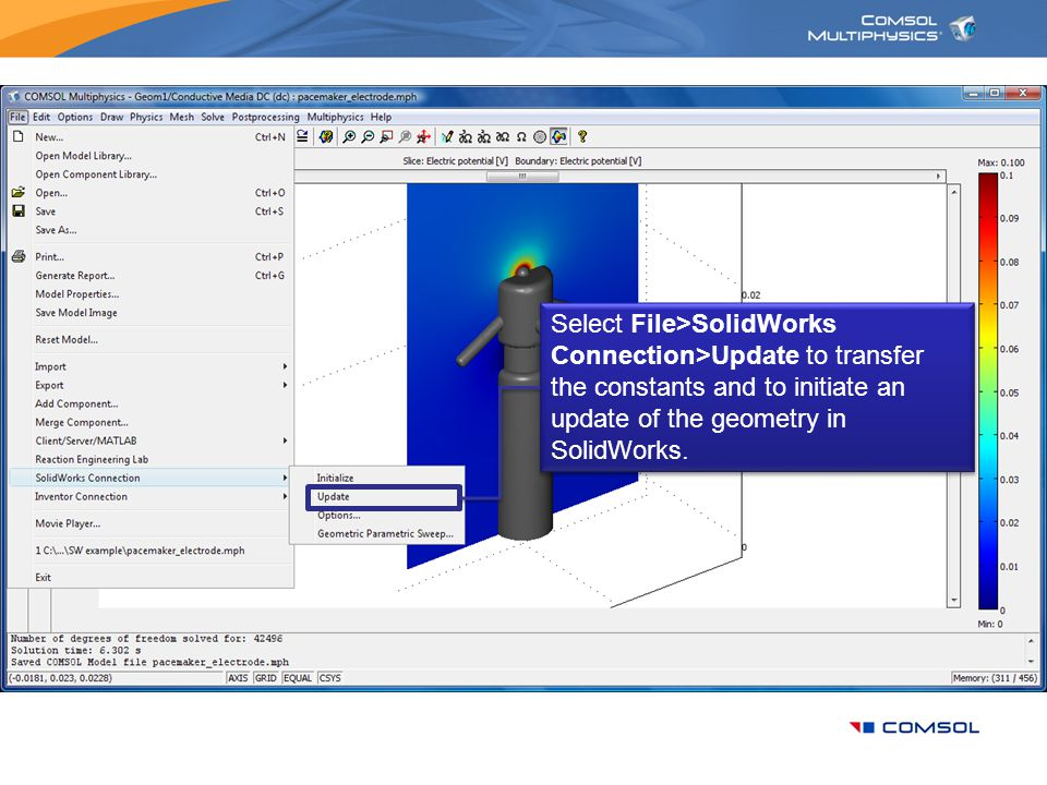 Select File>SolidWorks Connection>Update to transfer the constants and to initiate an update of the geometry in SolidWorks.