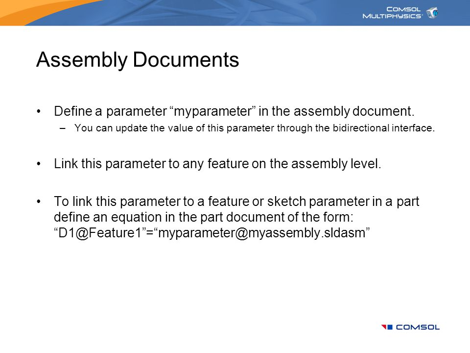 Assembly Documents Define a parameter myparameter in the assembly document.
