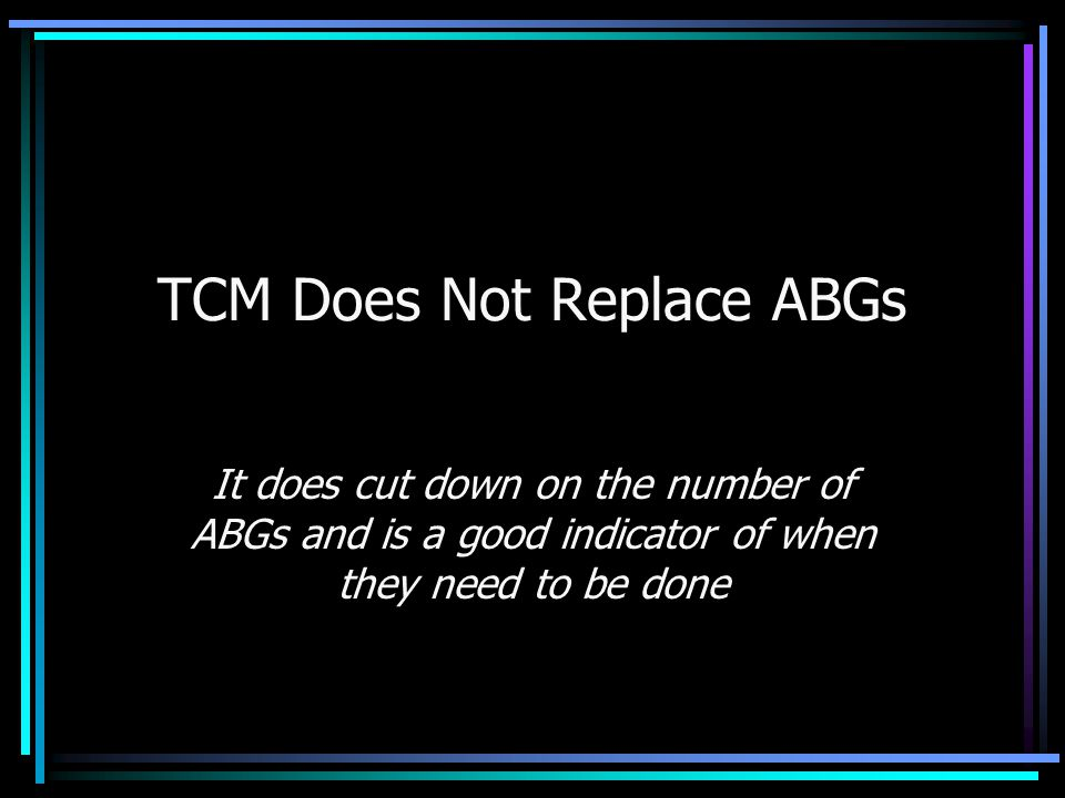 TCM Does Not Replace ABGs