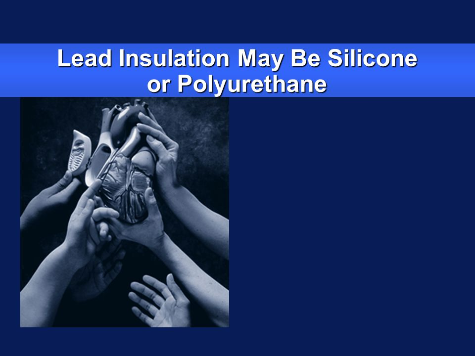 Lead Insulation May Be Silicone or Polyurethane