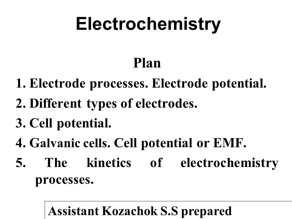 Electrochemistry Plan 1. Electrode processes. Electrode potential.