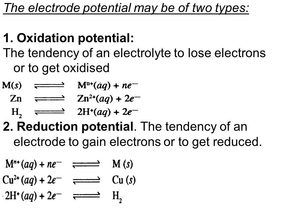 The electrode potential may be of two types: