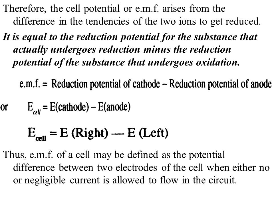 Therefore, the cell potential or e. m. f