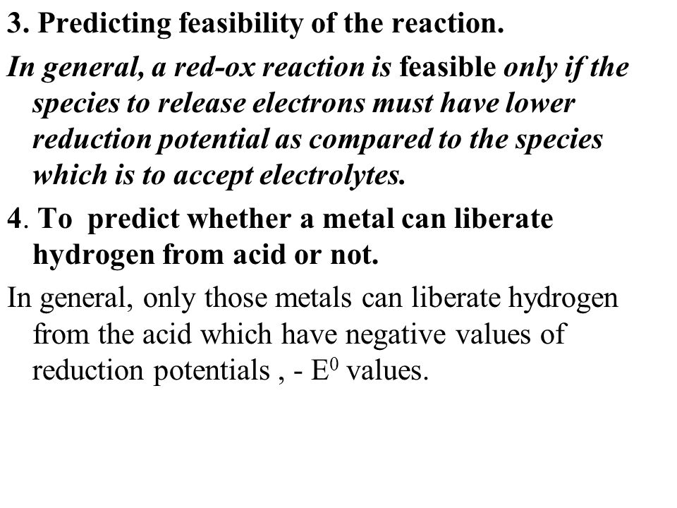 3. Predicting feasibility of the reaction.