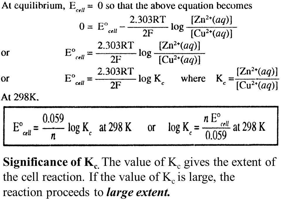 Significance of Kc. The value of Kc gives the extent of the cell reaction.