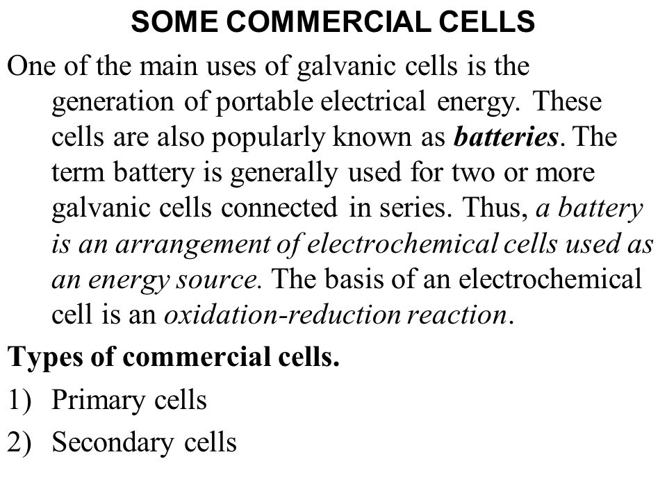 SOME COMMERCIAL CELLS