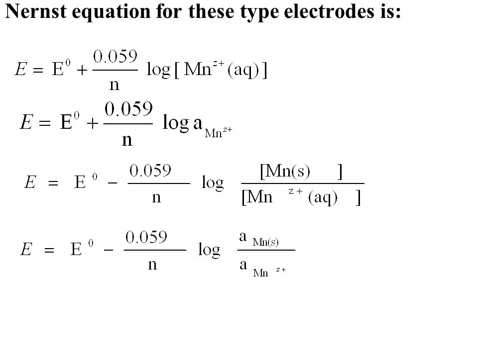 Nernst equation for these type electrodes is: