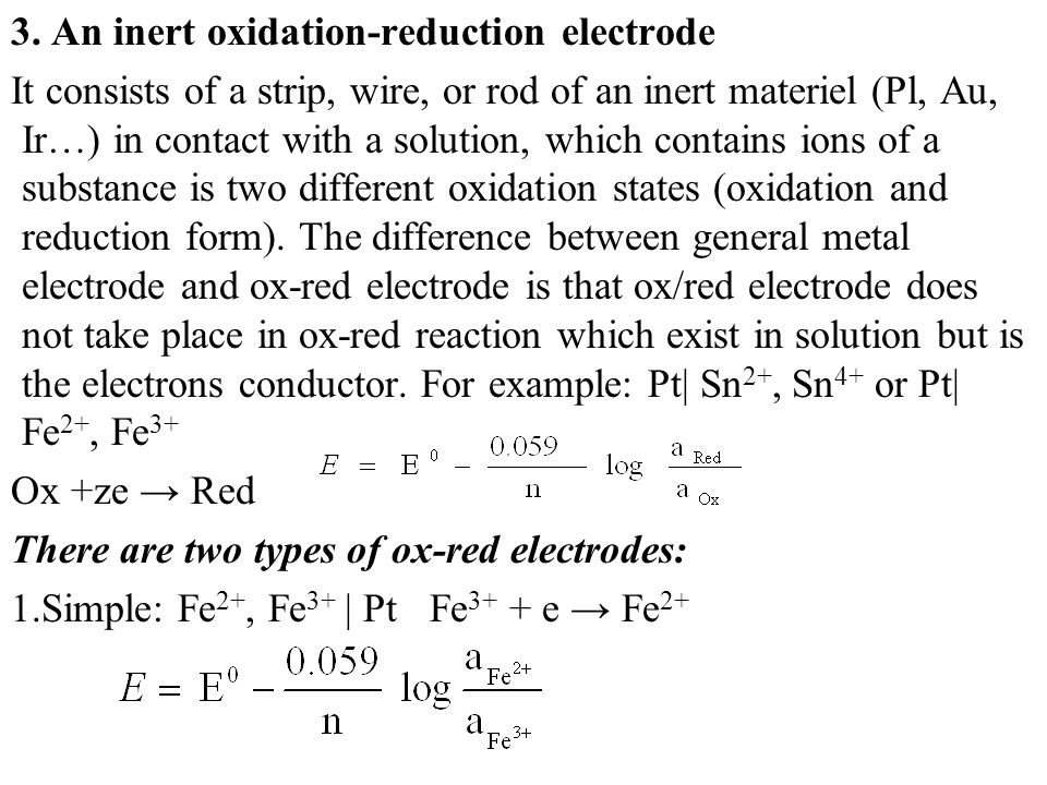 3. An inert oxidation-reduction electrode