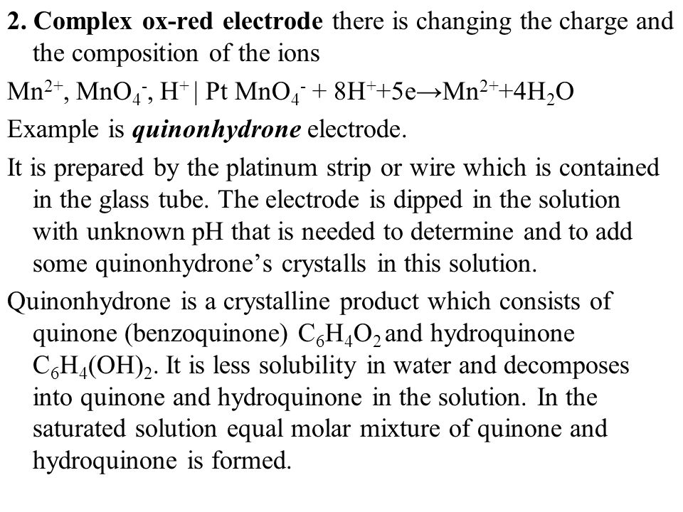 2. Complex ox-red electrode there is changing the charge and the composition of the ions
