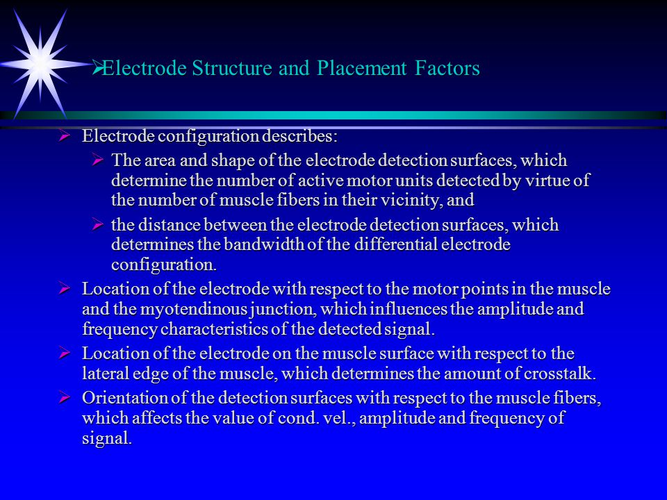 Electrode Structure and Placement Factors