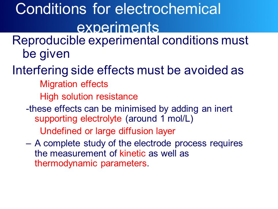Conditions for electrochemical experiments