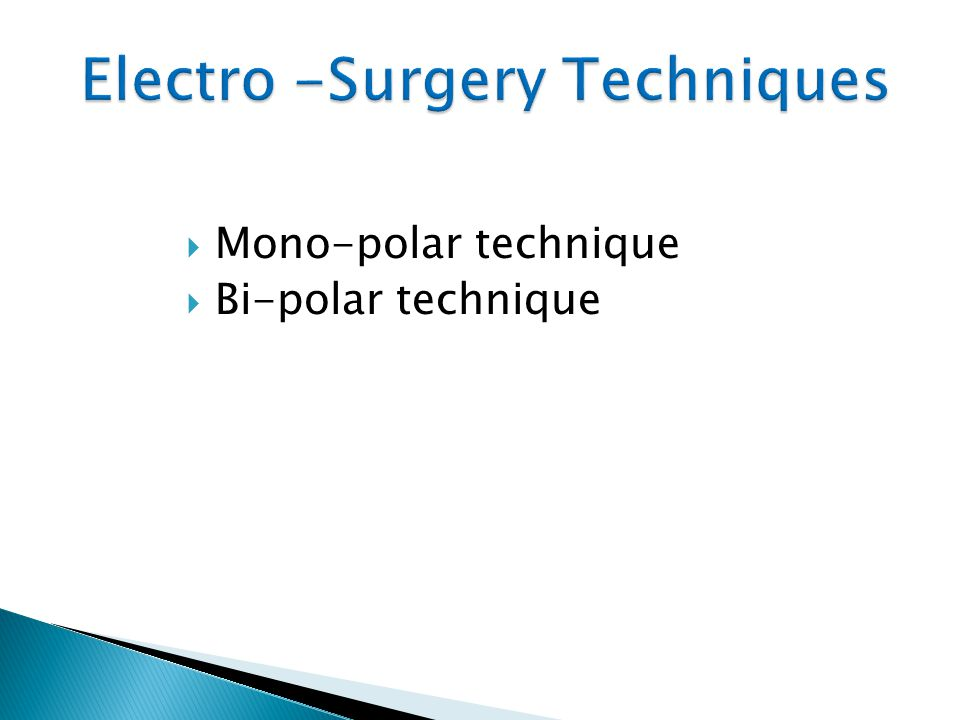 Electro -Surgery Techniques