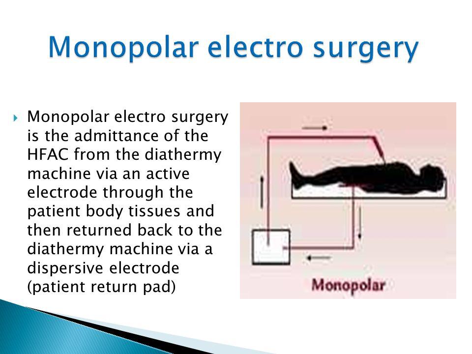 Monopolar electro surgery