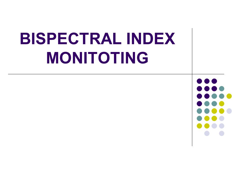 BISPECTRAL INDEX MONITOTING