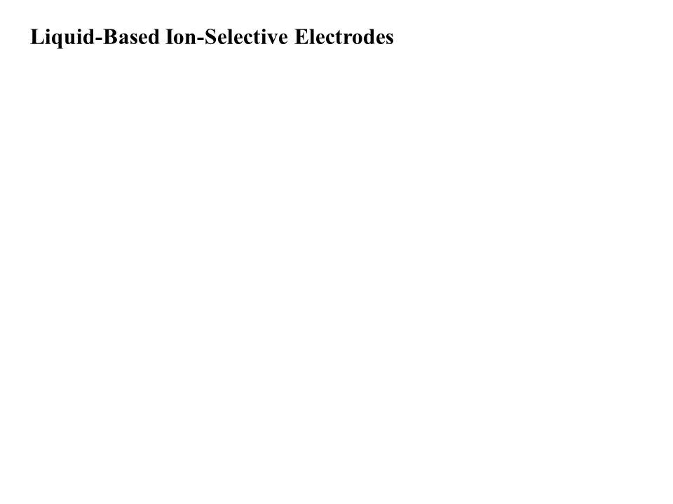 Liquid-Based Ion-Selective Electrodes
