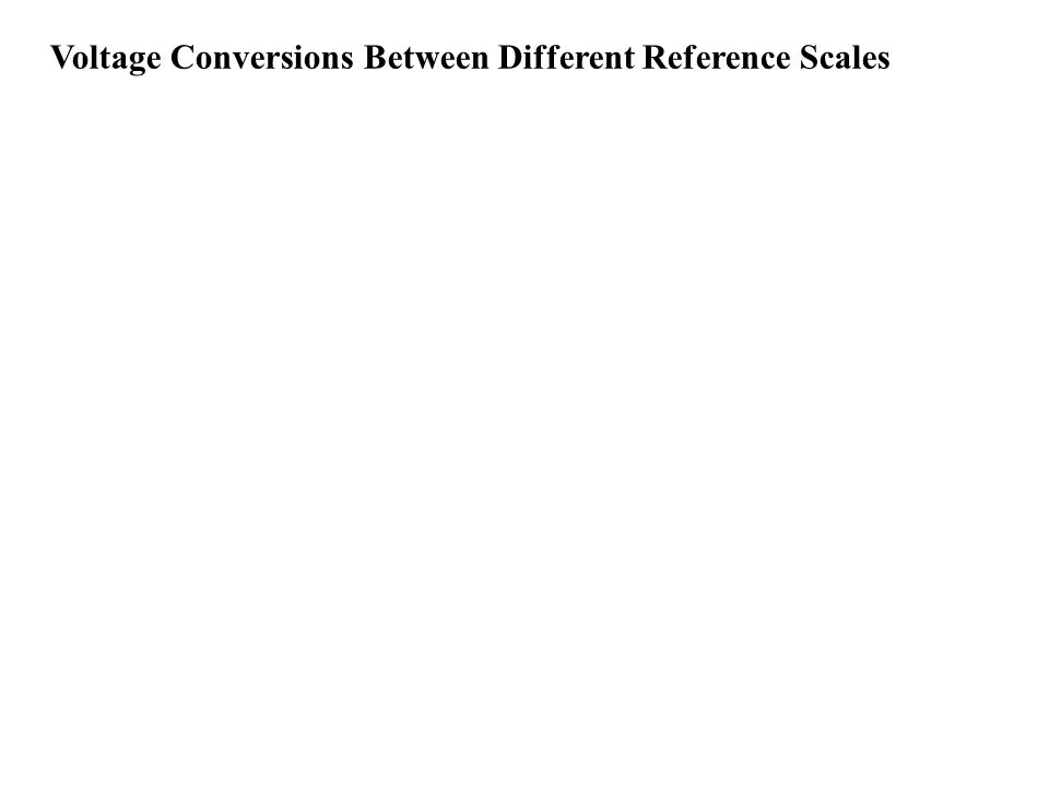 Voltage Conversions Between Different Reference Scales