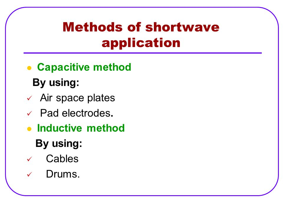 Methods of shortwave application