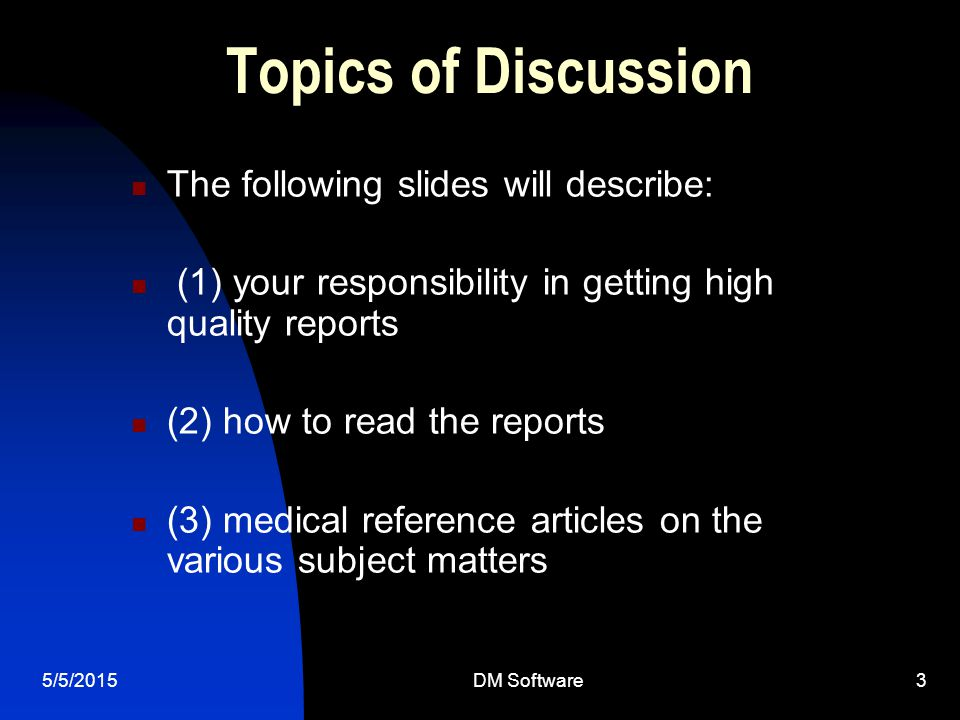 Topics of Discussion The following slides will describe: