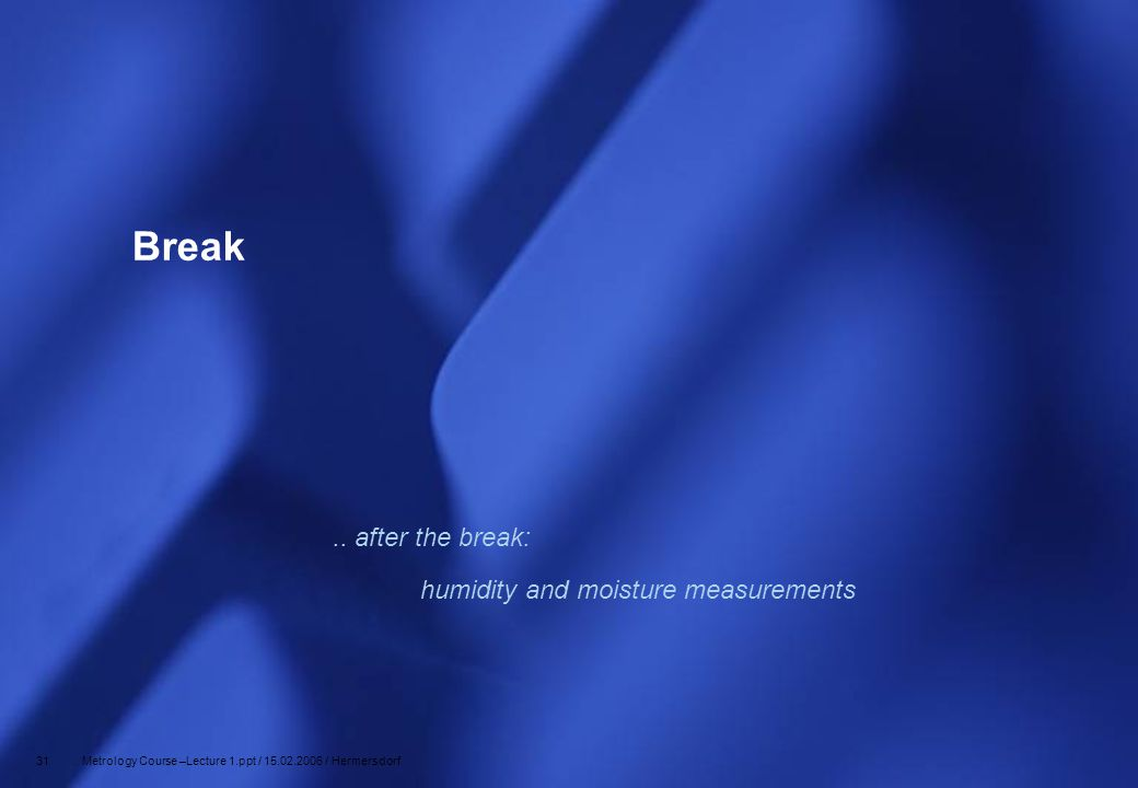 Break .. after the break: humidity and moisture measurements