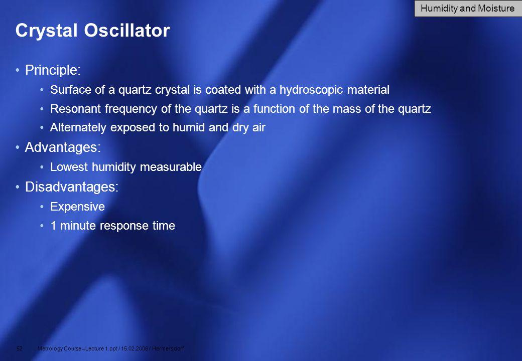 Crystal Oscillator Principle: Advantages: Disadvantages: