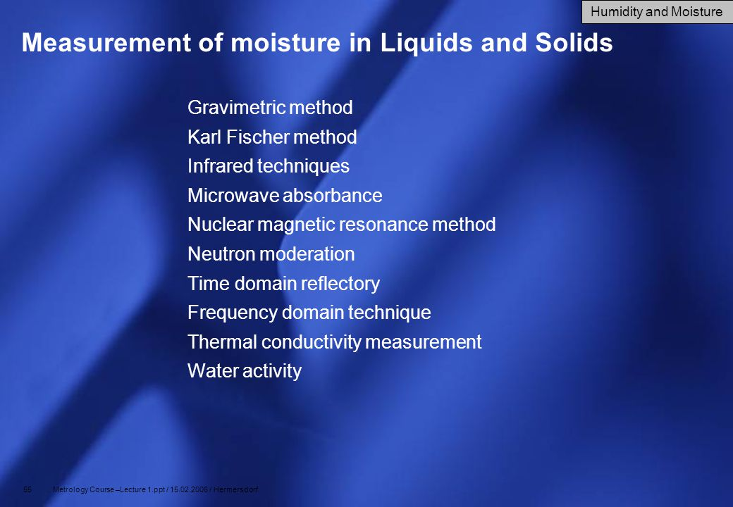 Measurement of moisture in Liquids and Solids